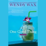 One Good Thing audiobook by Wendy Wax