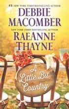 A Little Bit Country - An Anthology ebook by Debbie Macomber, RaeAnne Thayne
