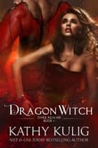 Dragon Witch ebook by Kathy Kulig
