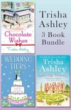 Trisha Ashley 3 Book Bundle ebook by Trisha Ashley