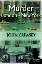 Murder, London - New York ebook by John Creasey