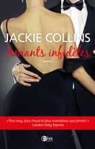 Amants infidèles ebook by Jackie Collins