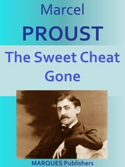 The Sweet Cheat Gone - In Search of Lost Time #6 ebook by Marcel Proust