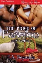 The Price of Passion ebook by E.A. Reynolds