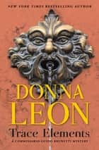 Trace Elements ebook by Donna Leon