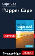 Cape Cod : l'Upper Cape ebook by Collectif