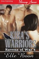 Kira's Warriors ebook by Elle Boon