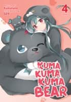 Kuma Kuma Kuma Bear (Light Novel) Vol. 4 ebook by Kumanano, 029