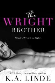 The Wright Brother ebook by K.A. Linde