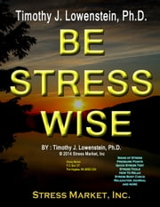 Be Stress Wise ebook by Timothy J. Lowenstein, Ph.D.