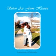 Sisters Are From Heaven ebook by Onjeinika Brooks; Tamika Jackson