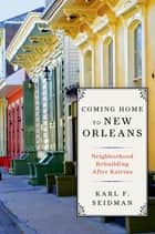Coming Home to New Orleans ebook by Karl F. Seidman