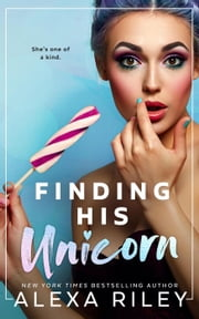 Finding His Unicorn ebooks by Alexa Riley