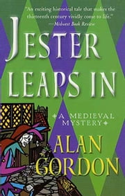 Jester Leaps In - A Medieval Mystery ebook by Alan Gordon