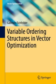 Variable Ordering Structures in Vector Optimization ebook by Gabriele Eichfelder