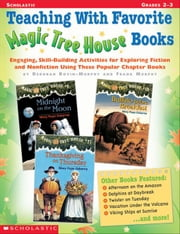 Teaching With Favorite Magic Tree House Books: Engaging, Skill-Building Activities for Exploring Fiction and Nonfiction Using These Popular Chapter Bo ebook by Murphy, Frank
