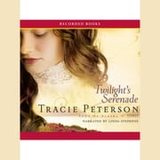 Twilight's Serenade audiobook by Tracie Peterson