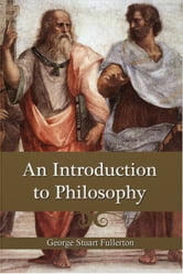 An Introduction To Philosophy ebook by G. S. Fullerton
