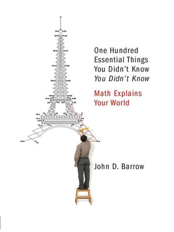 100 Essential Things You Didn't Know You Didn't Know: Math Explains Your World ebook by John D. Barrow