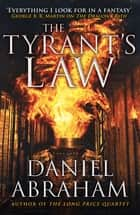 The Tyrant's Law - Book 3 of the Dagger and the Coin ebook by