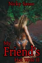 Friend's Hot Wife II ebook by Nicky Sasso