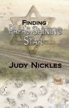 Finding Papa's Shining Star ebook by Judy  Nickles