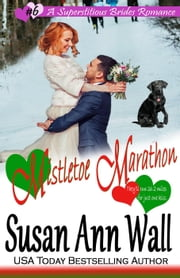 Mistletoe Marathon - Superstitious Brides, #6 ebook by Susan Ann Wall