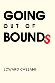 Going out of Bounds ebook by Edward Cassani