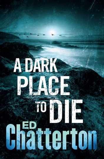 A Dark Place to Die ebook by Ed Chatterton