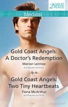 Gold Coast Angels - A Doctor's Redemption/Gold Coast Angels: Two Tiny Heartbeats ebook by Fiona McArthur