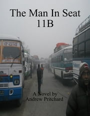 The Man In Seat 11B ebook by Andrew Pritchard