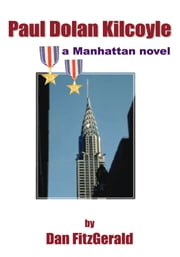 Paul Dolan Kilcoyle - a Manhattan novel ebook by Dan FitzGerald