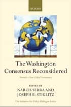 The Washington Consensus Reconsidered ebook by Joseph E. Stiglitz,Narcís Serra