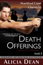 Death Offerings (The Northland Crime Chronicles, Book 2) ebook by Alicia Dean