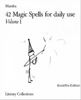 42 Magic Spells for daily use: Volume I ebook by Maruba
