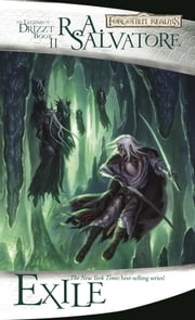 Exile - The Legend of Drizzt, Book II ebook by R.A. Salvatore