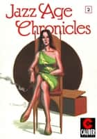 Jazz Age Chronicles #2 ebook by Ted Slampyak