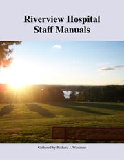 Riverview Hospital Staff Manuals ebook by Richard J. Wiseman