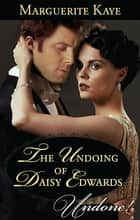 The Undoing Of Daisy Edwards ebook by
