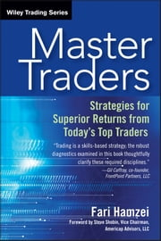 Master Traders - Strategies for Superior Returns from Today's Top Traders ebook by Fari Hamzei,Steve Shobin