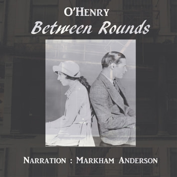 Between rounds audiobook by O'Henry