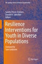 Resilience Interventions for Youth in Diverse Populations ebook by Sandra Prince-Embury,Donald H. Saklofske