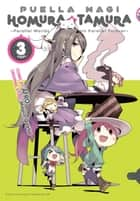 Puella Magi Homura Tamura, Vol. 3 - ~Parallel Worlds Do Not Remain Parallel Forever~ ebook by Magica Quartet, Afro