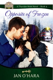 Opposite of Frozen ebook by Jan O'Hara
