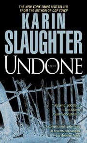 Undone - A Novel ebook by Karin Slaughter