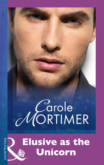 Elusive As The Unicorn (Mills & Boon Modern) ebook by Carole Mortimer