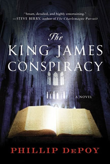 The King James Conspiracy - A Novel eBook by Phillip DePoy