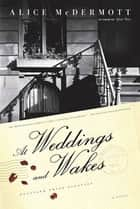 At Weddings and Wakes ebook by Alice McDermott