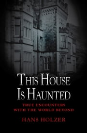 This House Is Haunted ebook by Hans Holzer