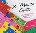 90-Minute Quilts - 25+ Projects You Can Make in an Afternoon ebook by Meryl Ann Butler